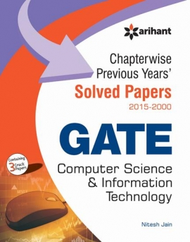 Arihant GATE Computer Science & Information Technology Chapterwise Previous Years Solved Papers