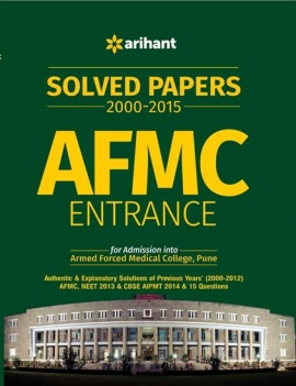 Arihant Armed Forced Medical College (AFMC) Entrance Exam Solved Papers 2000-2015