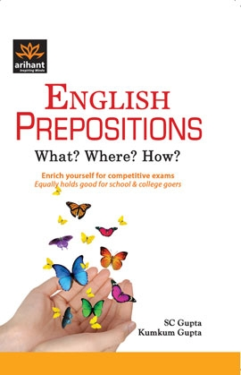 Arihant English Prepositions (What? Where? How?)