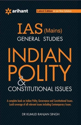 Arihant IAS Mains General Studies Indian Polity & Constitutional Issues