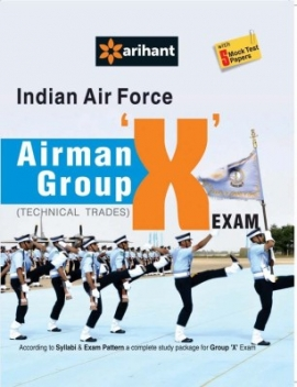 Arihant Indian Air Force Airman Group 'X' Technical Trade Examination Guide