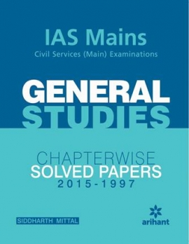 Arihant IAS Mains General Studies Chapterwise Solved Papers 2015-1997
