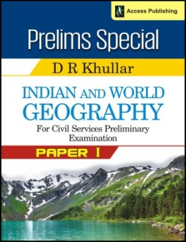 Access Prelims Special Indian And Wolrd Geography For Civil Services Preliminary Examination Paper-I