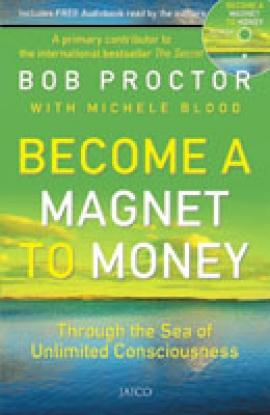Become a Magnet to Money (with CD) By Bob Proctor & Michele Blood