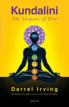 Kundalini: The Serpent of Fire by Darrel Irving