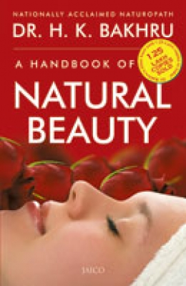 A Handbook of Natural Beauty by Dr. H.K. Bakhru