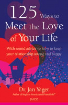 125 Ways to Meet the Love of Your Life by Dr. Jan Yager