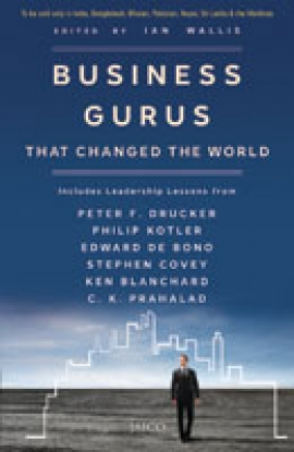 Business Gurus That Changed the World  Edited by Ian Wallis