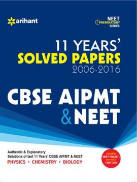 Arihant 11 Years'' Solved Papers 2006-2016 CBSE AIPMT & NEET