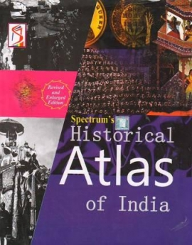 Spectrum Historical Atlas Of India