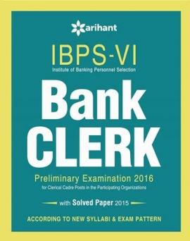 Arihant IBPS-VI Bank Clerk Preliminary Examination 2016 with Solved Paper 2015