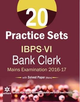 Arihant 20 Practice Sets for IBPS-VI Bank Clerk Main Examination 2016-17