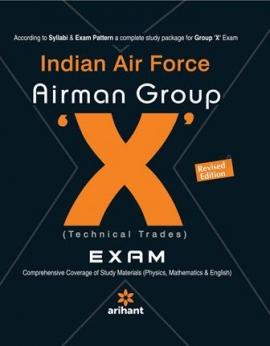 Arihant Indian Airforce Airman Group ''X'' (Technical Trades) Exam