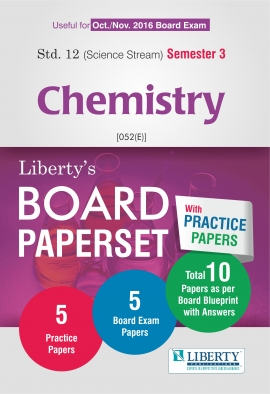Liberty Std. 12 Science Sem -3 Chemistry Board PaperSet (With Practice Papers)