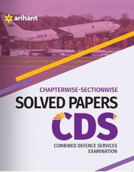 Arihant Chapterwise Sectionwise Solved Papers CDS Combined Defence Services Examination