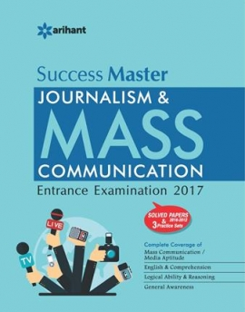 Arihant Success Master - Journalism & Mass Communication Entrance Examinations 2017