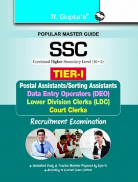 R Gupta  SSC (10+2): Postal Asstt./Sorting Asstt./Data Entry Operator/LDC & Court Clerks (TIER-I) Exam Guide