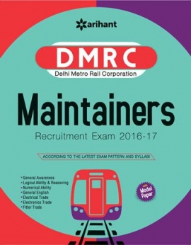 Arihant DMRC (Delhi Metro Rail Corporation) Maintainers Recruitment Exam 2016-17