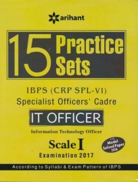 Arihant 15 Practice Sets IBPS (CRP SPL-V) Specialist Officers'' Cadre IT Officer Scale I Examination 2017