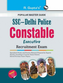 R Gupta  SSC : Delhi Police Constable (Executive) Recruitment Exam Guide
