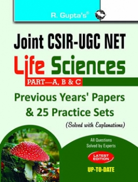 R Gupta  Joint CSIR-UGC-NET: Life Sciences (PART-A, B & C) Previous Papers and 25 Practice Sets (Solved)