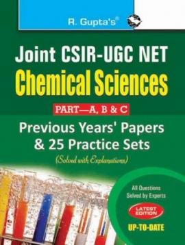 R Gupta  Joint CSIR-UGC (NET/JRF) Chemical Sciences (PART-A, B & C): Previous Papers and 25 Practice Sets (Solved)