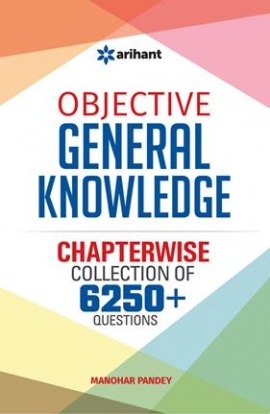 Arihant Objective General Knowledge Chapterwise Collection Of 6250+ Questions