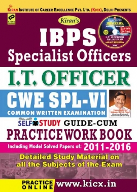Kiran's IBPS Specialist Officers I.T. Officer CWE SPL – VI Self Study Guide cum Practice Work Book (With CD)