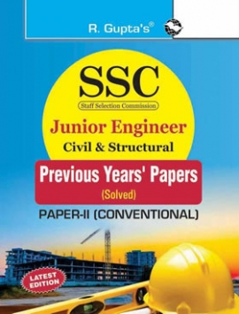 R Gupta SSC : Junior Engineer Exam Civil & Structural (Paper-II : Conventional) : Previous Years' Papers (Solved)