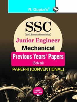 R Gupta  SSC : Junior Engineer Exam Mechanical (Paper-II : Conventional) : Previous Years' Papers