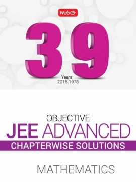 39 Years Chapterwise Solutions (JEE Advanced+IIT+JEE) Mathematics for JEE Advanced 2017