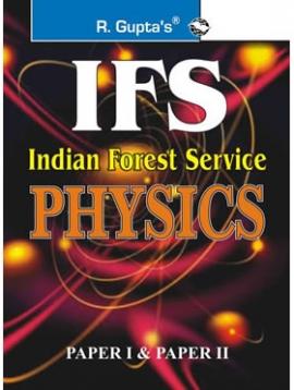 UPSC-IFS Exam: Physics (Including Paper I & II) Main Exam Guide