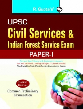 UPSC: Civil Services & Indian Forest Service (Common Preliminary: Paper-I) Exam Guide