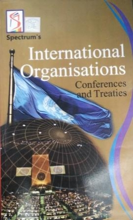International Organisations Sonferences And Treaties