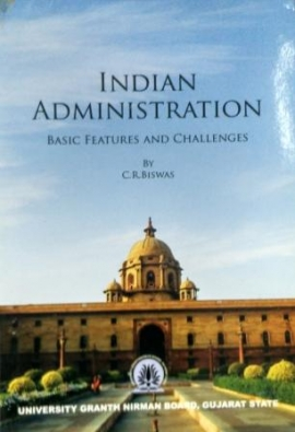 Indian Administration (Basic Features And Challenges )