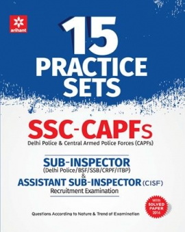 Arihant 15 Practice Sets - SSC CAPFs Sub-Inspector Assistant Sub -Inspector Recruitment Exam(With Model Paper 2016).