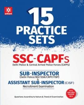Arihant 15 Practice Sets - SSC CAPFs Sub-Inspector Assistant Sub -Inspector Recruitment Exam(With Model Paper 2016).