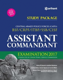 Arihant Central Armed Police Forces [CAPF] (BSF/CRPF/ITBP/SSB/CISF) ASSISTANT COMMANDANT Examination 2017