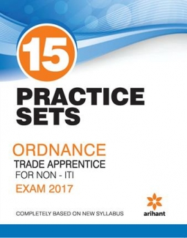 Arihant 15 Practice sets ORDNANCE TRADE APPRENTICE FOR NON-ITI EXAM 2017