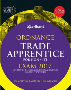 Arihant Ordnance Trade Apprentice For Non-ITI Exam 2017