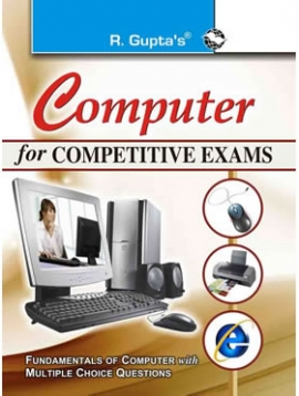 R Gupta Computer for Competitive Exams (Fundamental of Computer with MCQs)