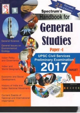 Spectrum's Handbook for General Studies Paper I UPSC Civil Services Preliminary Examination 2017
