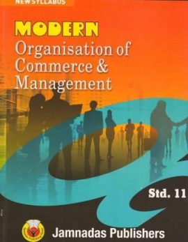 Modern Organisation of Commerce Std.11 ( Ref. Book For C.T.O. Mains Exam )