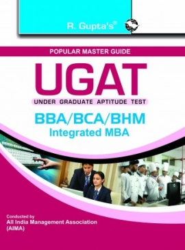 UGAT: BBA/BCA/BHM/Integrated MBA Exam Guide