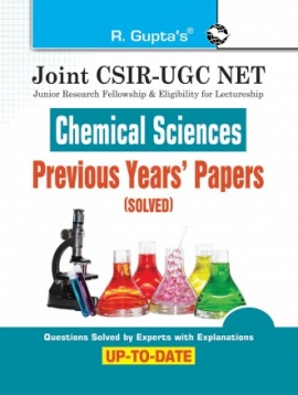 Joint CSIR-UGC NET : Chemical Sciences - Previous Years' Papers (Solved)