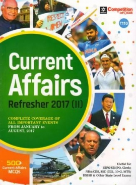 Current Affairs Refresher 2017 ( January To August ) Vol -II