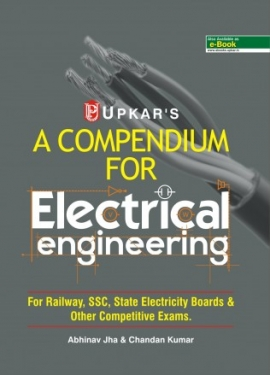 A Compendium For Electnical Engineering (For Railway, SSC,State Electricity Boards & Other Competitive Exam.)