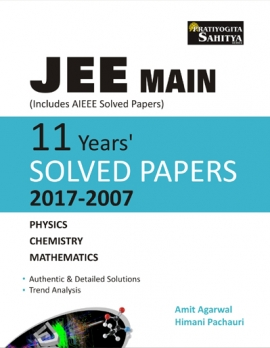 JEE MAIN 11 Years Solved Papers 2017-2007 (Physics, Chemistry & Mathematics)