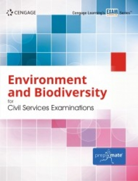 Environment and Biodiversity for Civil Services Examinations