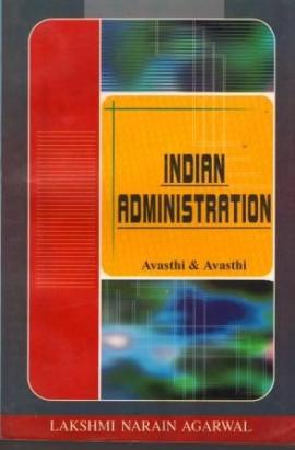 Indian Administration (for Civil Services Examination) BY Prof. Amreshwar Avasthi & Prof. Aand Prakash Avasthi